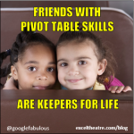 Friends with pivot table skills are keepers for life. http://exceltheatre.com/blog/