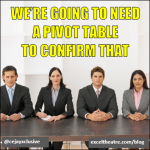 We're going to need a pivot table to confirm that. http://exceltheatre.com/blog/