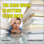 The hard work is getting clean data http://exceltheatre.com/blog/