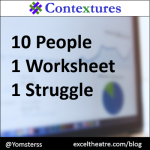 10 people, 1 worksheet, 1 struggle http://exceltheatre.com/blog/