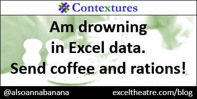 Am drowning in Excel data. Send coffee and rations! http://exceltheatre.com/blog/