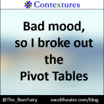 Bad mood, so I broke out the Pivot Tables http://exceltheatre.com/blog/