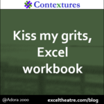 Kiss my grits, Excel workbook. This week's collection of Excel-themed tweets. http://exceltheatre.com/blog/