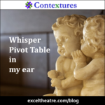 Whisper Pivot Table in my ear http://exceltheatre.com/blog/