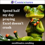 Spend half my day praying Excel doesn't crash http://exceltheatre.com/blog/
