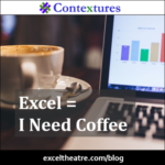 Excel = I Need Coffee http://exceltheatre.com/blog/