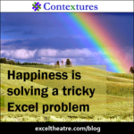 Happiness is solving a tricky Excel problem http://exceltheatre.com/blog/