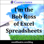 I'm the Bob Ross of Excel Spreadsheets http://exceltheatre.com/blog/
