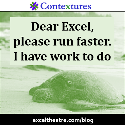 Dear Excel, please run faster, I have work to do http://exceltheatre.com/blog/
