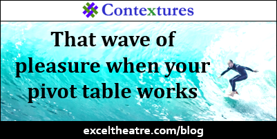 That wave of pleasure when your pivot table works http://exceltheatre.com/blog/