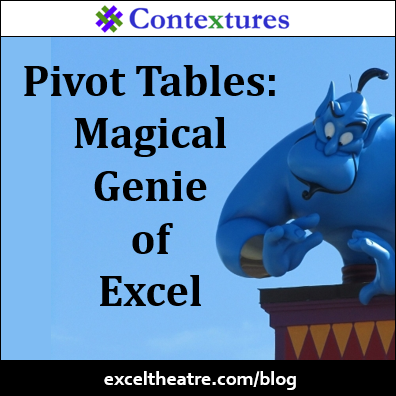 Pivot Tables: Magical Genie of Excel http://exceltheatre.com/blog/