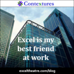 Excel is my best friend at work http://exceltheatre.com/blog/