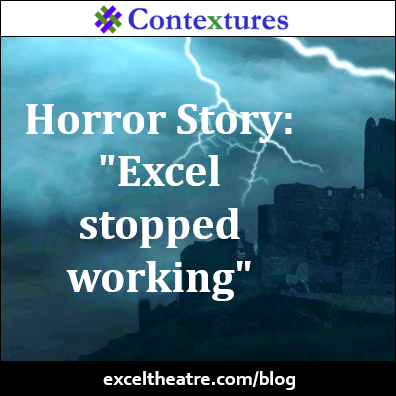 "Horror Story: ""Excel stopped working"" http://exceltheatre.com/blog/"