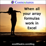 When all your array formulas work in Excel http://exceltheatre.com/blog/