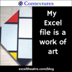 My Excel file is a work of art http://exceltheatre.com/blog/