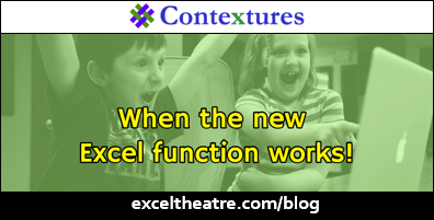 When the new Excel function works! http://exceltheatre.com/blog/