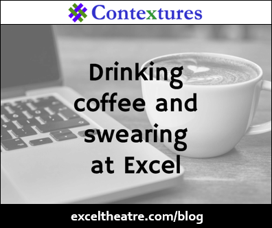 Drinking coffee and swearing at Excel http://exceltheatre.com/blog/
