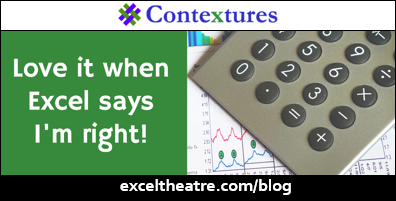 Love it when Excel says I'm right! http://exceltheatre.com/blog/