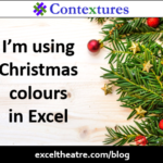 Using Christmas colours in Excel http://exceltheatre.com/blog/