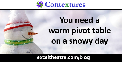You need a warm pivot table on a snowy day http://exceltheatre.com/blog/